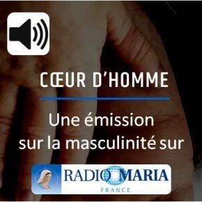 Coeur d'homme, la nouvelle émission de radio Maria