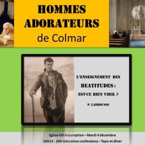 Mardi 4 décembre 2018 : Rencontre des hommes-adorateurs de Colmar (68) – «L'enseignement des Béatitudes : est-ce bien viril?